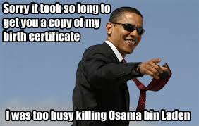 Best Obama Memes From The Osama Drama ~ Damn Cool Pictures via Relatably.com