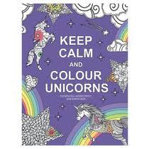 Книга Эксмо <b>Keep Calm</b> and Color Unicorns. Арт-терапия ...