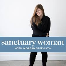 Sanctuary Woman with Morgan Strehlow