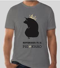 Notorious <b>P.I.G. T-Shirt</b> — PIG & KHAO