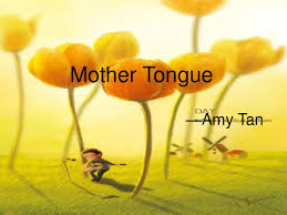 mother tongueppt word  mother tongue amy tan mother tongue