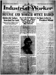 world war i antiwar movement the industrial worker describes the raids and arrests of iww members in seattle 29 1917 click to