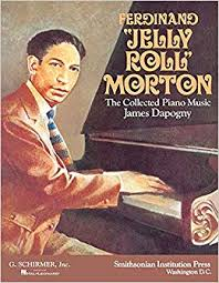 <b>Jelly</b> Roll <b>Morton</b> The Collected <b>Piano</b> Music Pf: Amazon.co.uk ...