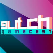 Glitch Gamecast