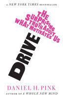 Drive: The Surprising <b>Truth About</b> What Motivates Us - Daniel H. <b>Pink</b>