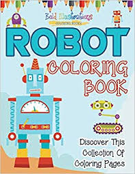 Robot Coloring Book! Discover This Collection Of ... - Amazon.com