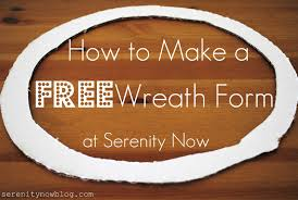 serenity now how to make a wreath form nothing stinks more than getting the itch to do something crafty and realizing that you don t have all of the supplies you need i ve spent money on wreath