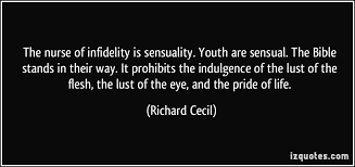 The nurse of infidelity is sensuality. Youth are sensual. The ... via Relatably.com