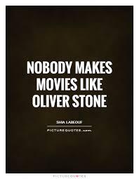 nobody-makes-movies-like-oliver-stone-quote-1.jpg via Relatably.com