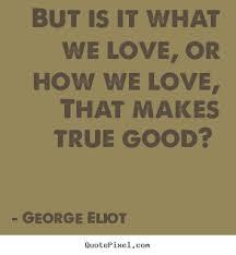 Graphic Quotes By George Eliot. QuotesGram via Relatably.com