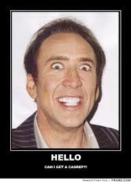 HELLO... - Crazy nicolas Cage Meme Generator Posterizer via Relatably.com