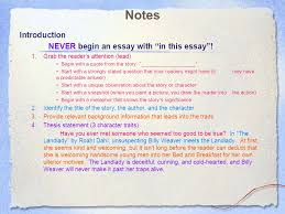 essay writing expository essay character analysis    ppt downloadnotes introduction never begin an essay   in this essay   grab the readers