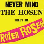 Never Mind the Hosen-Here's Die Roten Rosen