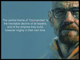 ozymandias incredible depiction of heisenberg an insightful ozymandias incredible depiction of heisenberg an insightful quote about the poem ozymandias