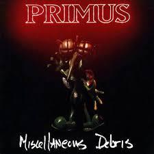 <b>Primus</b> - <b>Miscellaneous Debris</b> (LP) – Fat Beats