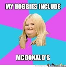 A Fat Girl Hobbies by anasvirus - Meme Center via Relatably.com