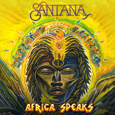<b>SANTANA'S</b> THRILLING NEW ALBUM <b>AFRICA SPEAKS</b> DEBUTS ...