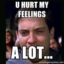u hurt my feelings A LOT... - crying peter parker | Meme Generator via Relatably.com