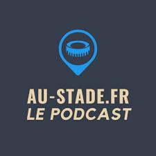 Au-Stade.fr Le Podcast