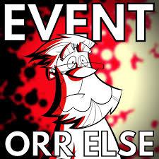 Event Orr Else