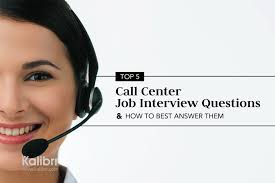 job interview questions and answers for call center