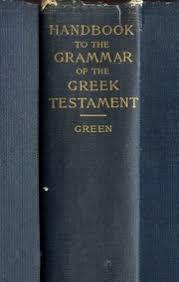 <b>Handbook</b> to the Grammar of the Greek Testament by Rev. <b>Samuel</b> ...