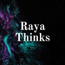 Raya Thinks