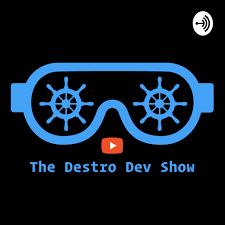 The Destro Dev Show