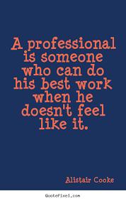Professional Quotes About Work. QuotesGram via Relatably.com
