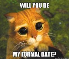 Will you be my formal date? - Puss in boots - quickmeme via Relatably.com