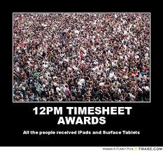 12PM TIMESHEET AWARDS... - Crowded Meme Generator Posterizer via Relatably.com