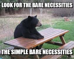 Look For The Bare Necessities - Bad Luck Bear meme on Memegen via Relatably.com