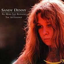 <b>Sandy Denny</b> - No More Sad Refrains: The Anthology - Amazon.com ...
