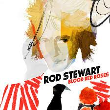 <b>Blood</b> Red Roses by <b>Rod Stewart</b> on Spotify