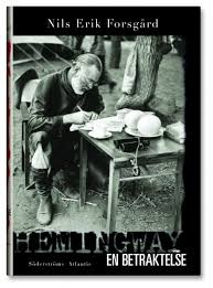 NILS ERIK FORSGÅRD | Hemingway. En betraktelse | Söderströms och Atlantis, ... - hthumb-505x682