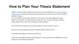 what is a thesis statement students have heard the term thesis how to plan your thesis statement before writing a thesis statement the writer must be