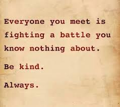 Be kind. Always. | Grief Beyond Belief via Relatably.com