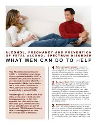 alcohol fasd prevention british columbia centre of excellence alcohol pregnancy and prevention of fetal alcohol spectrum disorder what men can do to help