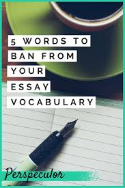 best images about college papers research paper want to write better essays eliminating these five words will help to make your essays