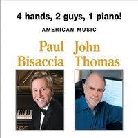 Paul Bisaccia & John Thomas   4 Hands, 2 Guys, 1 Piano! American ...