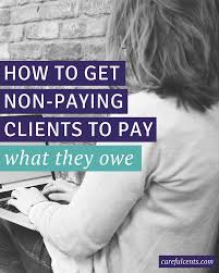 how to deal a lance client who doesn t pay if you re dealing a lance client who won t pay and