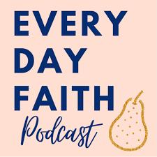 Every Day Faith Podcast