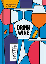 How to <b>Drink Wine</b>: The Easiest Way to Learn What You Like ...