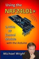 Using the <b>Nrf24l01 2.4ghz Rf</b> Control Module With the Arduino ...
