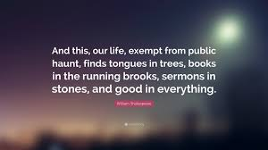 william shakespeare quote and this our life exempt from public william shakespeare quote and this our life exempt from public haunt