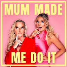 Mum Made Me Do It with Saffron Barker