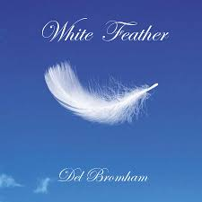 Del Bromham: <b>White Feather</b> - Cherry Red Records