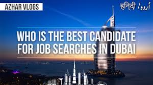 azhar vlogs who is the best candidate for job serache in dubai azhar vlogs who is the best candidate for job serache in dubai how to job urdu hindi