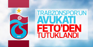 Trabzonspor'un avukatı Sinan Gün'e FETÖ tutuklaması