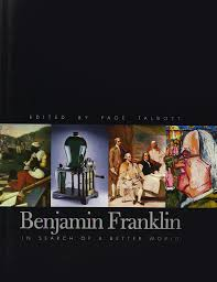 benjamin franklin in search of a better world page talbott benjamin franklin in search of a better world page talbott 9781437967326 com books